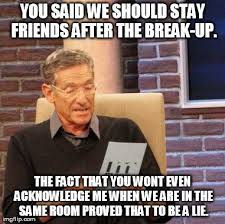 Breaking Up Meme - months after the break up imgflip