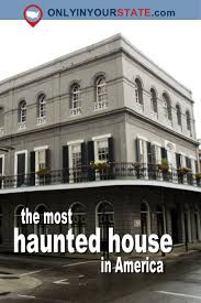 the story behind the most haunted house in america will give you