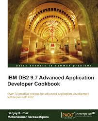 Db2 Database Administrator Amazon Com Ibm Db2 9 7 Advanced Application Developer Cookbook