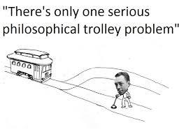 Philosophy Meme - le french philosophy man the trolley problem know your meme