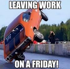 Rc Car Meme - fancy rc car meme leaving work on a friday gearhead meme gearhead