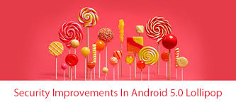 android lolipop here are some security improvements in android 5 0 lollipop