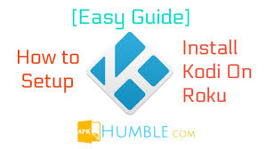 how to setup kodi on android how to setup and install kodi on roku best guide apk humble