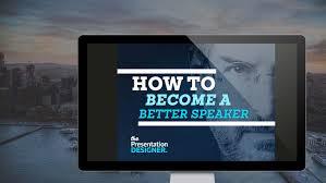 Speaker Designer How To Become A Better Speaker The Presentation Designer