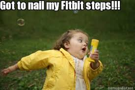 My Meme Maker - meme maker got to nail my fitbit steps