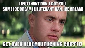 Lieutenant Dan Ice Cream Meme - lieutenant dan i got you some ice cream lieutenant dan ice