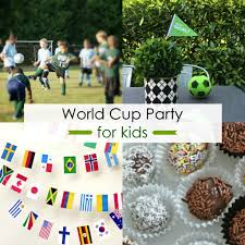hosting a world cup party for kids multicultural kid blogs