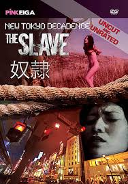 New Tokyo Decadence – The Slave 2007