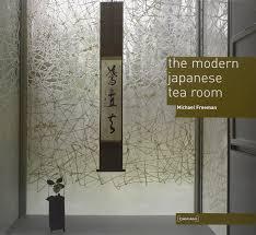 the modern japanese tea room michael freeman 9788889431870
