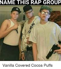 Funny Rap Memes - name this rap group vanilla covered cocoa puffs funny meme on me me