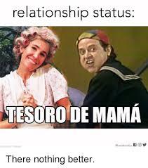 Memes Mama - relationship status tesoro de mama emitu f o photocredit televisa
