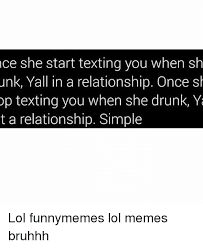 Drunk Texting Meme - 25 best memes about drunk texting and memes drunk texting