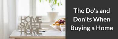 home design do s and don ts the do s and don ts when buying a home