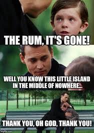 Rum Meme - finding neverland meme imgflip
