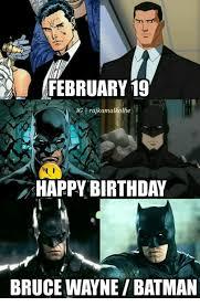 Happy Birthday Batman Meme - february 19 nig i rajkamalkolhe happy birthday bruce waynebatman