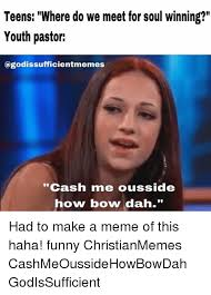 Memes For Teens - teens where do we meet for soul winning youth pastor