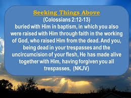 Seeking Where The Things Are Seeking Things Above Colossians 3 1 If Then You Were Raised With