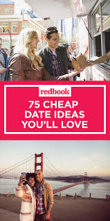 75 romantic cheap date ideas that are better than dinner and a movie