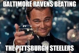 Steelers Ravens Meme - leonardo dicaprio cheers meme imgflip