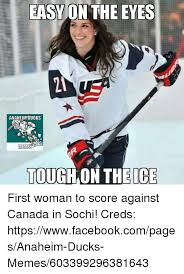 Canada Hockey Meme - easy on the eyes anaheim dueks memes tough on the ice first woman
