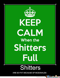 Shitters Full Meme - shitters by clonerex34 meme center