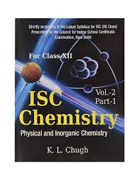 isc chemistry physical and inorganic chemistry for class xii vol