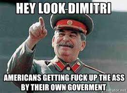 Dimitri Meme - hey look dimitri americans getting fuck up the ass by their own