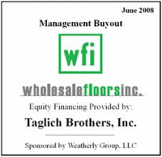 wholesale floors inc management buyout june 2008