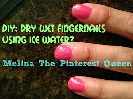 diy nails dry wet nails using ice water queenbeeing