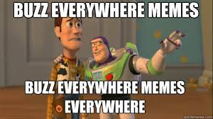 Everywhere Meme - buzz everywhere memes buzz everywhere memes everywhere