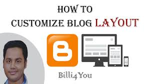 how to customize blogger blog layout and template step by step