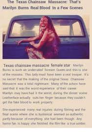 Texas Chainsaw Massacre Meme - the texas chainsaw massacre that s marilyn burns real blood in a few