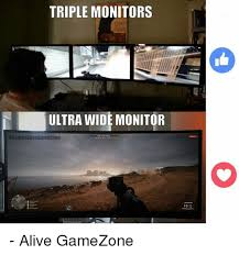 Meme Monitor - triple monitors ultra wide monitor fbcomalive game zone alive