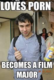 Film Major Meme - loves porn becomes a film major thumbs up jonny quickmeme