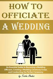 how to officiate a wedding how to officiate a wedding an essential guide to becoming a