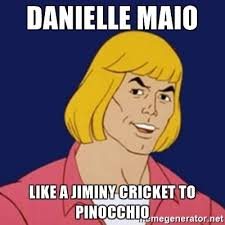 Jiminy Cricket Meme - danielle maio like a jiminy cricket to pinocchio he man1 meme
