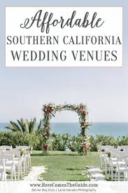 affordable wedding venues in southern california 382 best socal weddings images on california