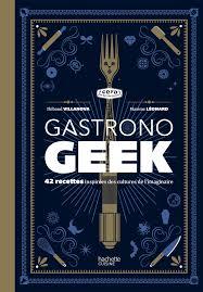 livre cuisine original amazon fr gastronogeek 42 recettes inspirées des cultures de l