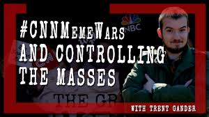 Cnn Meme - uom026 cnn meme wars and controlling the masses with trent gander