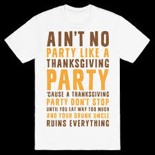 thanksgiving tshirt ain t no party like a thanksgiving party t shirt lookhuman