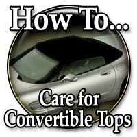 How To Care For Your by Convertible Top Care Detailing 101 Clean And Protect Vinyl And