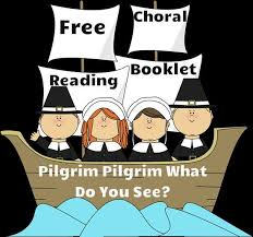 pilgrim pilgrim what do you see free choral reading booklet to