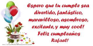 imagenes de feliz cumpleaños rafael espero que tu cumple sea divertido fantástico maravilloso
