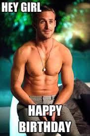 Happy Birthday Meme Ryan Gosling - hey girl it s ryan gosling s birthday he s got a present for you