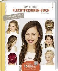 Hochsteckfrisurenen Zum Selber Machen Buch by Haare Flechten Alle Bücher Und Publikation Zum Thema