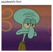 Tired Meme Face - squidward s face antimeme