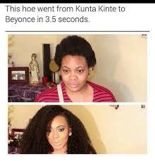 Kunta Kinte Meme - this hoe went from kunta kinte to beyonce in 35 seconds meme on me me