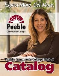 2015 2016 catalog by pueblo community college issuu