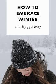 Way To Winter How To Embrace Winter The Hygge Way Cosmic Hive