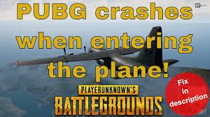pubg crashing pubg the game keeps crashing when in plane fix in description